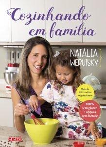 Cozinhando em Família – Natália Werutzky – Um livro para guardar