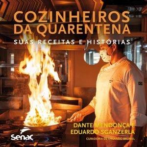Cozinheiros da Quarentena – Suas Receitas e Histórias é lançado